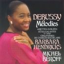 Debussy Melodies/Barbara Hendricks