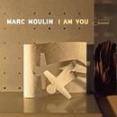 I am you/Marc Moulin
