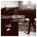 A Distant History: Rarities 1997 - 2007/Idlewild