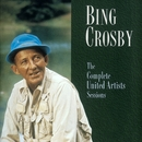 The Complete United Artist Sessions/Bing Crosby
