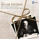 The Elgar Edition: The Complete Electrical Recordings of Sir Edward Elgar./Sir Edward Elgar