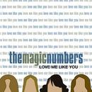 Love Me Like You/The Magic Numbers