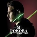 En attendant la fin [version radio] (version radio)/M. Pokora