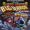 Themes For Super Heroes/Big Terror Movie Themes/Geoff Love & His Orchestra