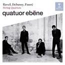 Debussy, Fauré & Ravel: String Quartets/Quatuor Ébène