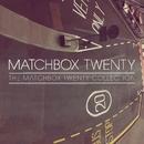 The Matchbox Twenty Collection/Matchbox Twenty