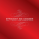 All I Want For Christmas (Deluxe)/Straight No Chaser