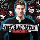 Manchild/Steve Rannazzisi