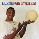 Why Is There Air?/Bill Cosby