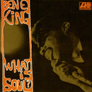 What Is Soul?/Ben E. King