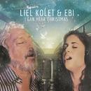 I Can Hear Christmas/Liel Kolet & Ebi