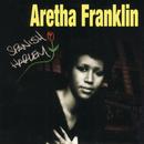 Spanish Harlem/Aretha Franklin