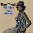 My First Time Around/Betty Wright