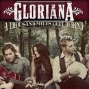 A Thousand Miles Left Behind/Gloriana
