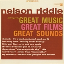 Interprets Great Music, Great Films, Great Sounds/Nelson Riddle & His Orchestra