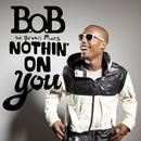 Nothin' On You/B.o.B