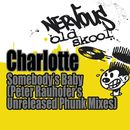 Somebody's Baby - Peter Rauhofer's Unreleased Phunk Mixes/Charlotte