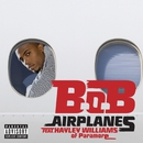 Airplanes (feat. Hayley Williams of Paramore) [Deluxe]/B.o.B