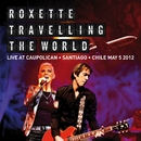 Travelling The World Live at Caupolican, Santiago, Chile May 5, 2012/Roxette