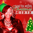 Christmas Is Here/Danetra Moore