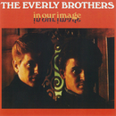 In Our Image/The Everly Brothers