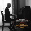 Sista sommarens vals/Marie Fredriksson