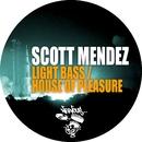 Light Bass / House Of Pleasure/Scott Mendez