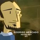 Astro Rey (EP)/Rodrigo Mercado