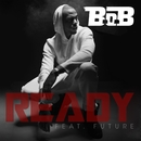 Ready (feat. Future)/B.o.B