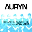 Breathe your fire (Powered by Wally López)/Auryn