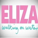 Walking On Water/Eliza Doolittle