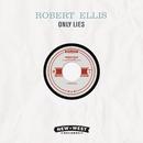 Only Lies/Robert Ellis
