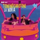 La Noria/Tonino Carotone