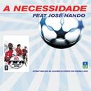 A Necessidade/José Nando