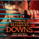 Detective Downs/Chris Minh Doky