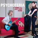 I Think I'll Just Stay Home/Psychoteria