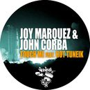 Touch Me feat. Hot Tuneik/Joy Marquez, John Corba