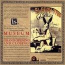 Grand Opening And Closing/Sleepytime Gorilla Museum