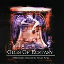 Embossed Dream In Four Acts/Odes of Ecstasy