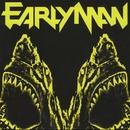 Beware The Circling Fin/Early Man