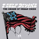 The Origin Of Urban Crisis/I Self Devine