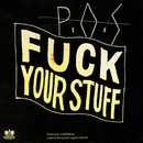 Fuck Your Stuff - Single/P.O.S
