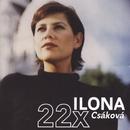 22x Ilona/Best Of/Ilona Csáková
