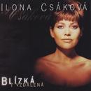 Blizka i vzdalena/Ilona Csáková
