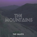 The Valleys/The Mountains