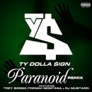 Paranoid (feat. Trey Songz, French Montana and DJ Mustard) [Remix]/Ty Dolla $ign