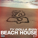 Beach House EP/Ty Dolla $ign
