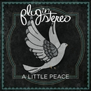 A Little Peace/Plug In Stereo