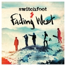 Fading West/Switchfoot