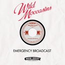 Emergency Broadcast/Wild Moccasins